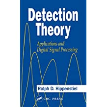 Detection Theory: Applications and Digital Signal Processing (English Edition)