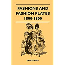 Fashions and Fashion Plates 1800-1900 (English Edition)
