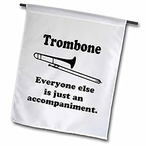 EvaDane - 趣味语录 - Trombone everyone else is just an accompaniment - 旗帜 12 x 18 inch Garden Flag fl_113652_1