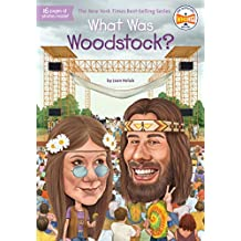What Was Woodstock? (What Was?) (English Edition)