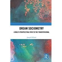 Dream Sociometry: A Multi-Perspectival Path to the Transpersonal (English Edition)