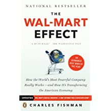 The Wal-Mart Effect: How the World's Most Powerful Company Really Works--and How It's Transforming the American Economy: How the World's Most Powerful ... the American Economy (English Edition)