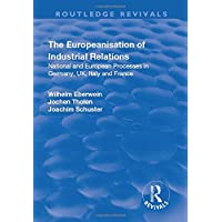 The Europeanisation of Industrial Relations: National and European Processes in Germany, UK, Italy and France