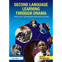 Second Language Learning through Drama: Practical Techniques and Applications (English Edition)