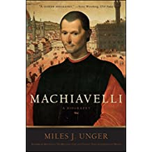 Machiavelli: A Biography (English Edition)
