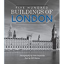 Five Hundred Buildings of London (Five Hundred Buildings Of...) (English Edition)