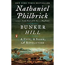 Bunker Hill: A City, A Siege, A Revolution (The American Revolution Series Book 1) (English Edition)