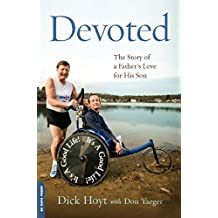 Devoted: The Story of a Father's Love for His Son (English Edition)