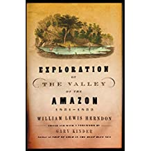 Exploration of the Valley of the Amazon, 1851–1852 (English Edition)
