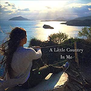 A Little Country in Me