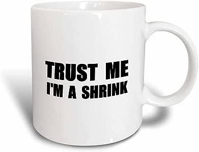 3drose inspirationzstore TRUST ME 系列–TRUST ME IM A shrink–工作幽默–FUNNY psychology * Job 礼物–马克杯 黑色/白色 11 oz