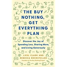 The Buy Nothing, Get Everything Plan: Discover the Joy of Spending Less, Sharing More, and Living Generously (English Edition)
