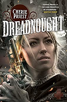 """Dreadnought (The Clockwork Century Book 2) (English Edition)"",作者:[Priest, Cherie]"