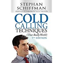 Cold Calling Techniques (That Really Work!) (English Edition)