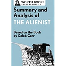 Summary and Analysis of The Alienist: Based on the Book by Caleb Carr (English Edition)