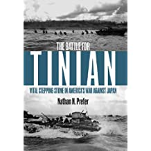 The Battle for Tinian: Vital Stepping Stone in America's War Against Japan (English Edition)