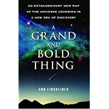 A Grand and Bold Thing: An Extraordinary New Map of the Universe Ushering (English Edition)