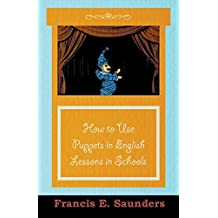 How to Use Puppets in English Lessons in Schools (English Edition)