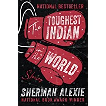 The Toughest Indian in the World: Stories (English Edition)