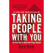 Taking People with You: The Only Way to Make Big Things Happen (English Edition)
