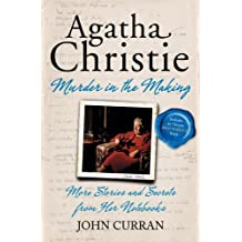 Agatha Christie: Murder in the Making: More Stories and Secrets from Agatha Christie's Notebooks (English Edition)