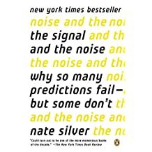 The Signal and the Noise: Why So Many Predictions Fail-but Some Don't (English Edition)