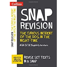 The Curious Incident of the Dog in the Night-time: New Grade 9-1 GCSE English Literature AQA Text Guide (Collins GCSE 9-1 Snap Revision) (English Edition)