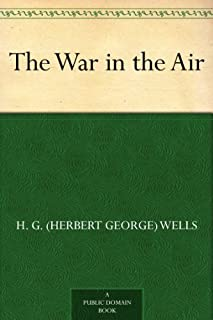The War in the Air (免费公版书) (English Edition)
