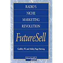 Radios Niche Marketing Revolution FutureSell (Broadcasting and Cable Series) (English Edition)