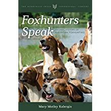 Foxhunters Speak: An Oral History of American Foxhunting (Derrydale Press Foxhunters' Library) (English Edition)