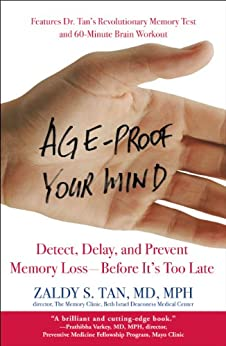 """Age-Proof Your Mind: Detect, Delay, and Prevent Memory Loss--Before It's Too Late (English Edition)"",作者:[Tan, Zaldy S.]"
