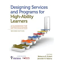Designing Services and Programs for High-Ability Learners: A Guidebook for Gifted Education (English Edition)