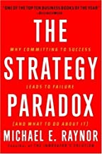 The Strategy Paradox: Why committing to success leads to failure (and what to do about it) (English Edition)