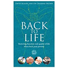 Back to Life: How to unlock your pathway to recovery (when back pain persists) (English Edition)
