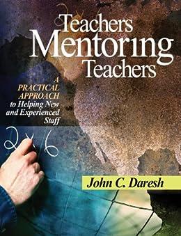 """Teachers Mentoring Teachers: A Practical Approach to Helping New and Experienced Staff (English Edition)"",作者:[Daresh, John C.]"