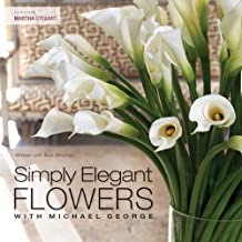 Simply Elegant Flowers With Michael George (English Edition)