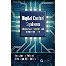 Digital Control Systems: Theoretical Problems and Simulation Tools (English Edition)