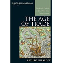 The Age of Trade: The Manila Galleons and the Dawn of the Global Economy (Exploring World History) (English Edition)