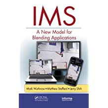IMS: A New Model for Blending Applications (Informa Telecoms & Media Book 9) (English Edition)