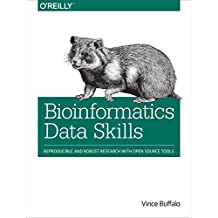 Bioinformatics Data Skills: Reproducible and Robust Research with Open Source Tools (English Edition)