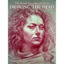 The Artist's Complete Guide to Drawing the Head (English Edition)