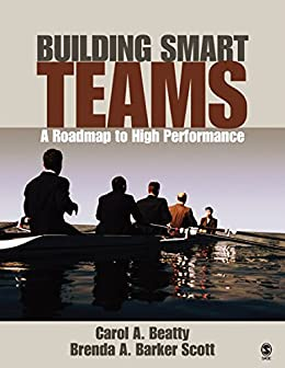 """Building Smart Teams: A Roadmap to High Performance (NULL) (English Edition)"",作者:[Beatty, Carol A., Barker Scott, Brenda A.]"