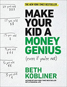 """""""Make Your Kid A Money Genius (Even If You're Not): A Parents' Guide for Kids 3 to 23 (English Edition)"""",作者:[Kobliner, Beth]"""