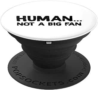 Human Not a Big Fan PopSockets 手机和平板电脑握持支架260027  黑色