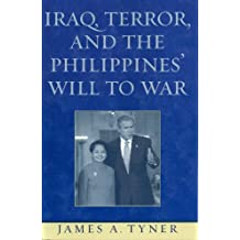 Iraq, Terror, and the Philippines' Will to War (English Edition)