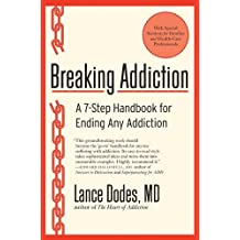 Breaking Addiction: A 7-Step Handbook for Ending Any Addiction (English Edition)