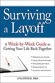 """Surviving a Layoff: A Week-by-Week Guide to Getting Your Life Back Together (English Edition)"",作者:[Epstein, Lita]"