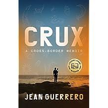 Crux: A Cross-Border Memoir (English Edition)