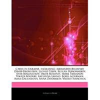 Articles on Chess in Ukraine, Including: Alexander Beliavsky, David Bronstein, Leonid Stein, Ruslan Ponomariov, Efim Bogoljubov, Jakob Rosanes, Mark T