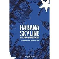Habana Skyline (Habana Skyline - Spanish Edition)